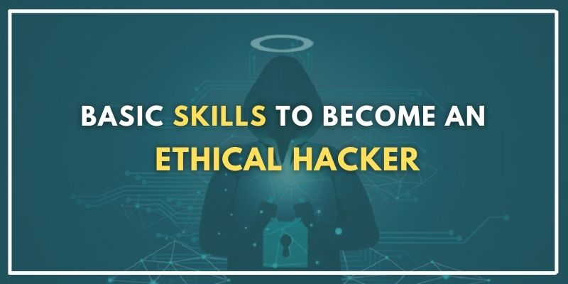 Skills to become an ethical hacker